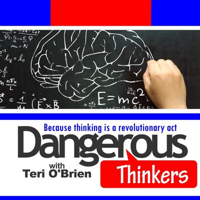 Dangerous Thinkers with Teri O'Brien