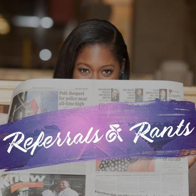 Referrals and Rants