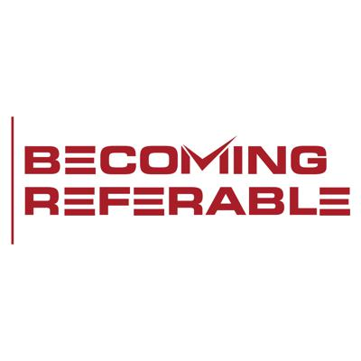 Becoming Referable Podcast