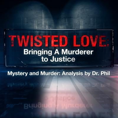 Cover art for Twisted Love: Bringing A Murderer To Justice