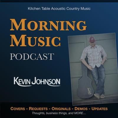 Morning Music Podcast with Kevin Johnson