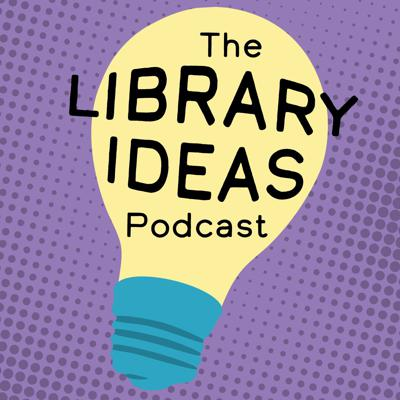 Library Ideas Podcast