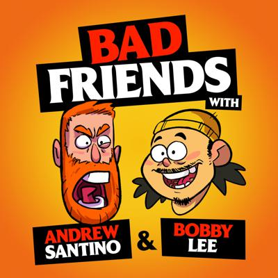 Andrew Santino and Bobby Lee present BAD FRIENDS. New episodes every Monday!  FOLLOW US!  Bad Friends: https://www.instagram.com/badfriendspod https://twitter.com/badfriends_pod    Andrew Santino: https://www.instagram.com/cheetosantino https://twitter.com/CheetoSantino https://www.youtube.com/andrewsantinowhiskeyginger    Bobby Lee: https://www.instagram.com/bobbyleelive https://twitter.com/bobbyleelive http://bit.ly/SubscribeToTigerBelly  Official Website: http://www.badfriendspod.com