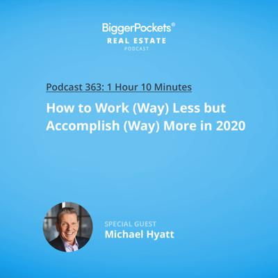 Cover art for 363: How to Work (Way) Less but Accomplish (Way) More in 2020 with Michael Hyatt