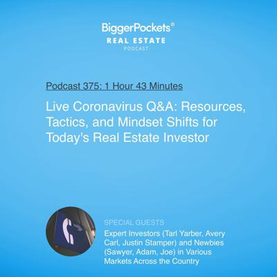 Cover art for 375: Live Coronavirus Q&A: Resources, Tactics, and Mindset Shifts for Today's Real Estate Investor