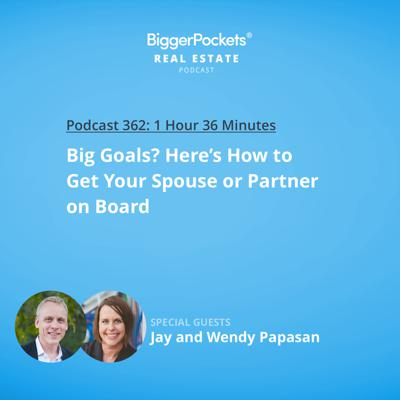 Cover art for 362: Big Goals? Here's How to Get Your Spouse or Partner on Board with Jay and Wendy Papasan