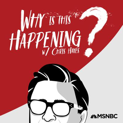 "Every week Chris Hayes asks the big questions that keep him up at night. How do we make sense of this unprecedented moment in world history? Why is this (all) happening?  This podcast starts to answer these questions. Writers, experts, and thinkers who are also trying to get to the bottom of them join Chris to break it all down and help him get a better night's rest. ""Why is this Happening?"" is presented by MSNBC and NBCNews Think."