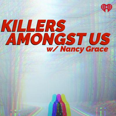 Cover art for INTRODUCING Killers Amongst Us with Nancy Grace