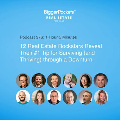 Cover art for 376: 12 Real Estate Rockstars Reveal Their #1 Tip for Surviving (and Thriving) through a Downturn