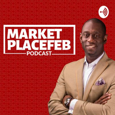 Marketplacefeb Podcast- Let's Talk Business