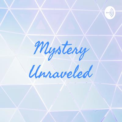 Mystery Unraveled