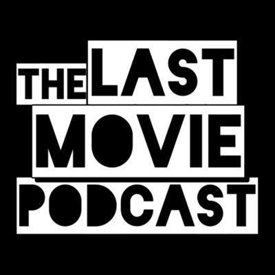 The Last Movie Podcast