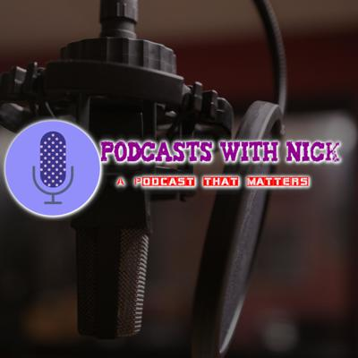 Podcasts With Nick