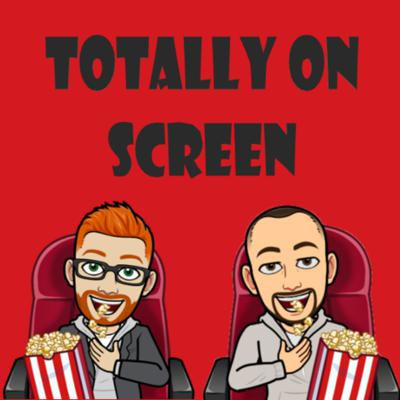 Totally On Screen Podcast