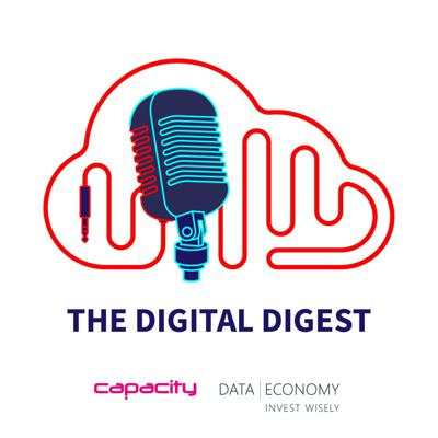 The Digital Digest, by Data Economy and Capacity