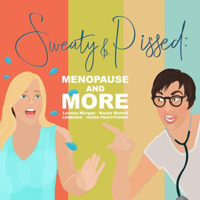 Comedian Leanne Morgan and nurse practitioner Karen Nickell discuss the realities of menopause and the female midlife in a way that is both informative and funny.