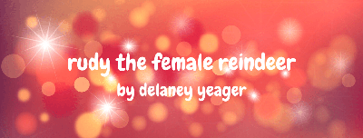 Cover art for Rudy the Female Reindeer: A Christmas Story by Delaney Yeager (Rebroadcast)