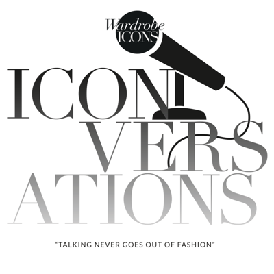 Welcome to ICONversations - Wardrobe ICONS podcast hosted by co-founders Laura Fantacci and Petro Stofberg. Every fortnight, we sit down with the women whose work is inspiring us today, to have a compelling conversation centered around a word that chimes with their career and life. From confidence to creativity and work/life balance, we believe talking never goes out of fashion.