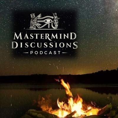 Cover art for Mastermind Discussions #6- Fireside Chat LIVE Discussion, Ancient History, Secrets, Consciousness