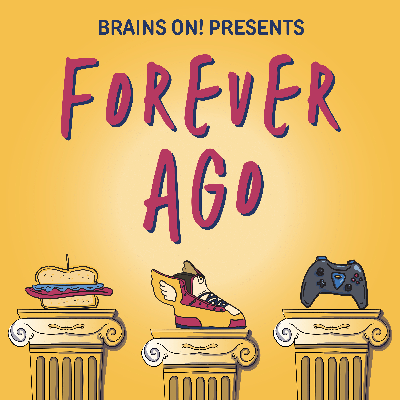 Forever Ago is a history show for the whole family. Every episode explores the origin of one thing – like sandwiches, video games and clocks – while teaching listeners to think critically about the past. Produced by APM and Brains On. @foreveragoshow