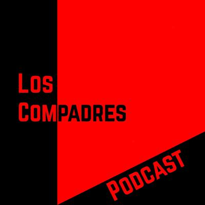 Los Compadres Podcast