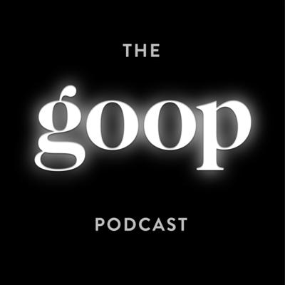 Gwyneth Paltrow and goop's Chief Content Officer Elise Loehnen chat with leading thinkers, culture changers, and industry disruptors—from doctors to creatives, CEOs to spiritual healers—about shifting old paradigms and starting new conversations.
