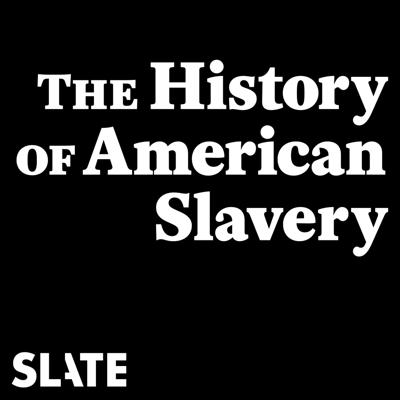 With the help of acclaimed historians and writers, Rebecca Onion and Jamelle Bouie explore the history of American slavery and examine how the institution came to shape our country's politics, economy, and culture. (This series was originally published in 2015, thanks to the support of Slate Plus.)