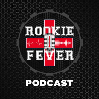 The Rookie Fever Podcast