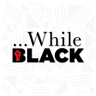 While Black: A Podcast on Black Excellence with two seriously opinionated hosts  bringing you the real and the sometimes raw on anything happening while black.