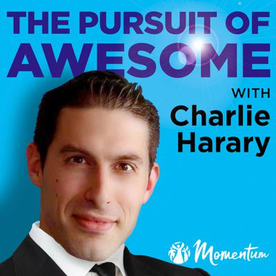 The Pursuit of Awesome with Charlie Harary