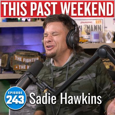 Cover art for Sadie Hawkins | This Past Weekend #243