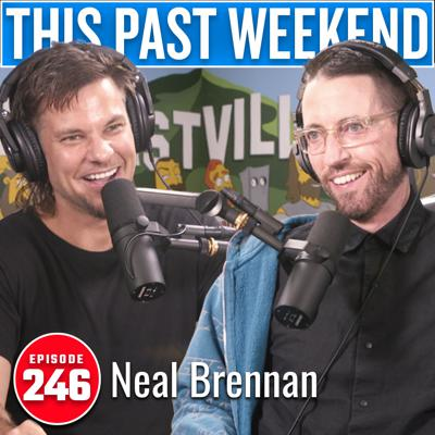 Cover art for Neal Brennan | This Past Weekend #246
